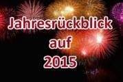 Das war 2015 – Der Jahresrückblick