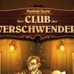 Der Club der Verschwender – News, Rezension, Angespielt, Video (Regelerklärung)