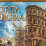 Porta Nigra – Rezension, Video (How2Play)